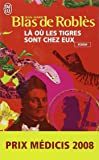 Là ou les tigres sont chez eux - Prix Médicis 2008