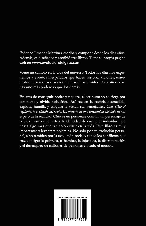 Chio Chio El Vigilante, La Evolucion del Gato. La Historia de Una Comunidad Olvidada (Spanish Edition): Federico Jimenez Martinez: 9781597547352: ...