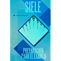 SIELE, preparación para el examen (Spanish Edition)