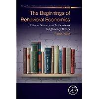 The Beginnings of Behavioral Economics: Katona, Simon, and Leibenstein's X-Efficiency Theory