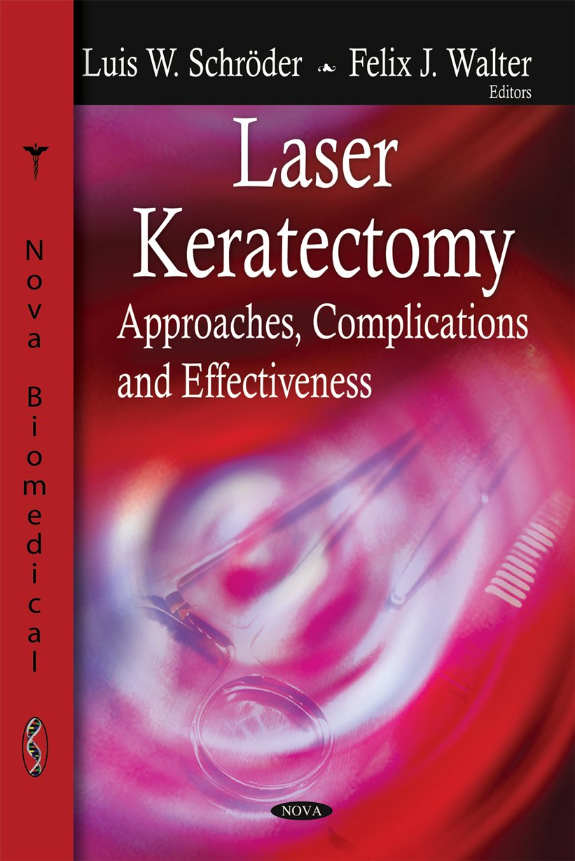 Laser Keratectomy: Approaches, Complications and Effectiveness pdf
