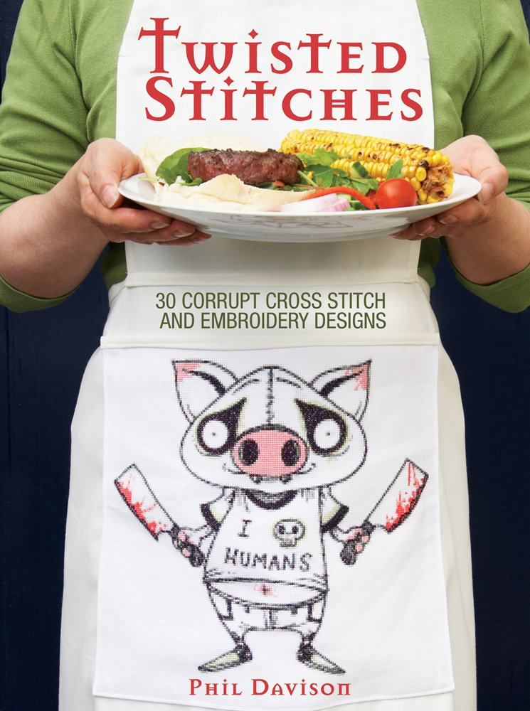 Twisted Stitches: 30 Corrupt Cross Stitch and Embroidery Designs by North Light Books