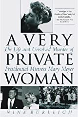 A Very Private Woman: The Life and Unsolved Murder of Presidential Mistress Mary Meyer Kindle Edition
