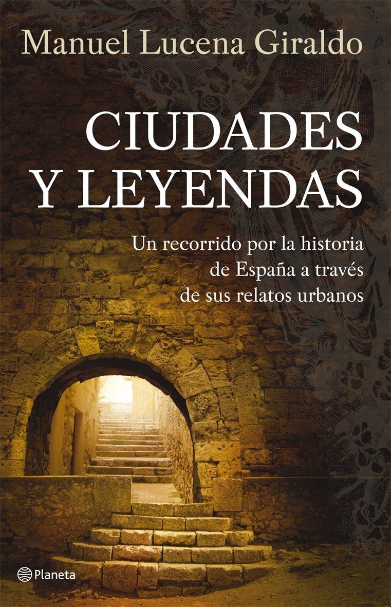 Ciudades y leyendas ((Fuera de colección)): Amazon.es: Lucena Giraldo, Manuel: Libros