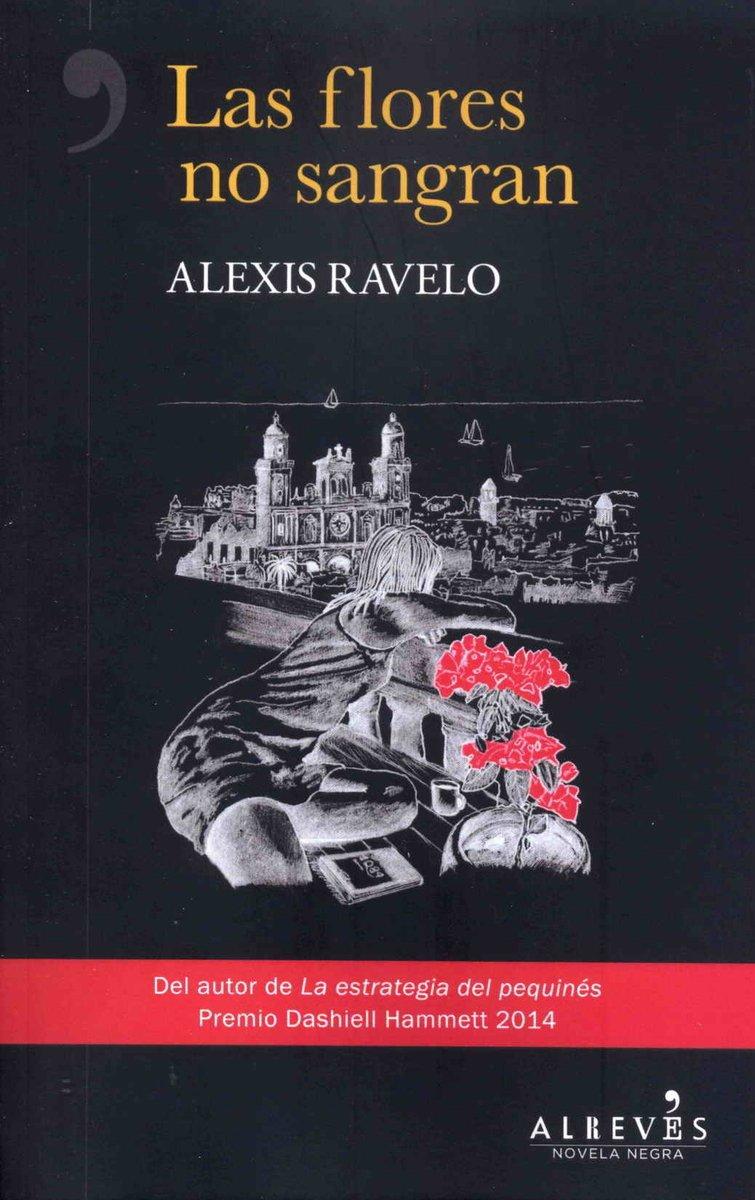 Las flores no sangran (NOVELA NEGRA): Amazon.es: Ravelo, Alexis ...