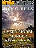 A VERY MODEL MURDER: An Inspector Rudolph Riley Mystery