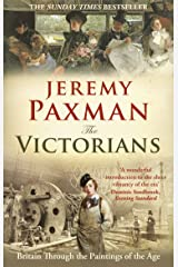 The Victorians: Britain Through the Paintings of the Age