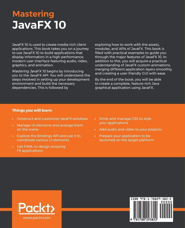 Mastering JavaFX 10: Build advanced and visually stunning Java