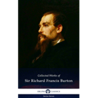 Delphi Collected Works of Sir Richard Francis Burton (Illustrated) (Delphi Series Seven Book 19) (English Edition)