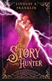 The Story Hunter: Book 3 (The Weaver Trilogy)