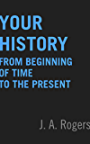Your History: From Beginning of Time to the Present
