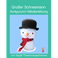 Großer Schneemann: Amigurumi Häkelanleitung (German Edition)