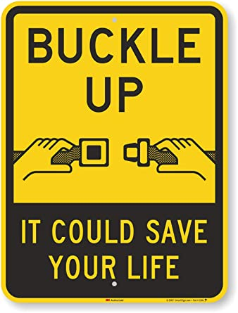 Buckle Up It Could Save Your Life Aluminum Metal 8x12 Sign