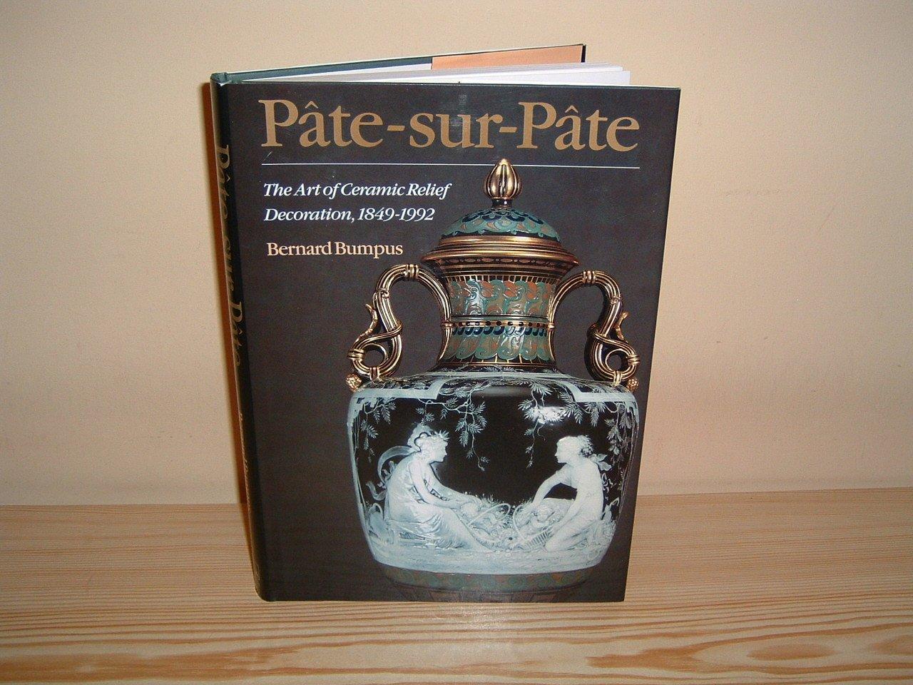 Pate-sur-pate: Art of Ceramic Relief Decoration, 1849-1980