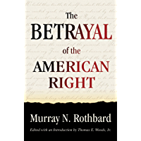 Betrayal of the American Right (LvMI) (English Edition)