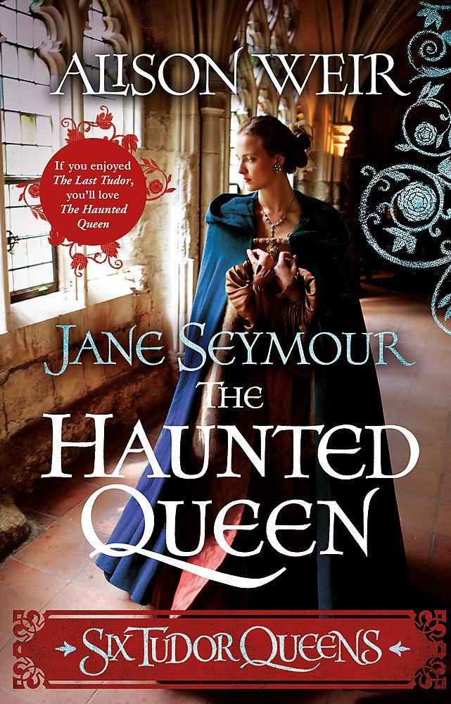 Read Online Six Tudor Queens: Jane Seymour, The Haunted Queen: Six Tudor Queens 3 pdf