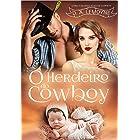 O Herdeiro do Cowboy: Série Alma de Cowboy - Livro 3