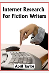 Internet Research For Fiction Writers Kindle Edition