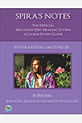 Spira's Notes: The Official Mucusless Diet Healing System eCourse Study Guide Paperback