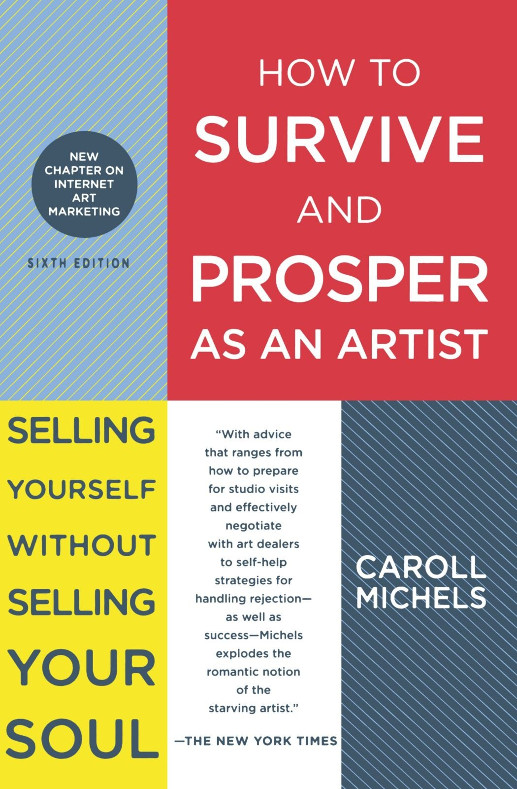 Download How to Survive and Prosper as an Artist: Selling Yourself Without Selling Your Soul PDF