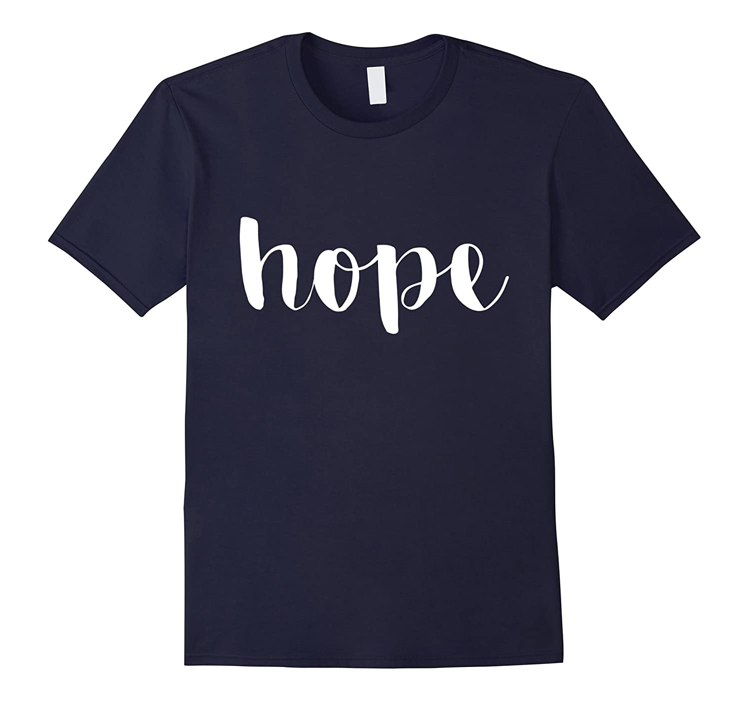 Simple Cursive Hope T-Shirt Inspired Tee-TH