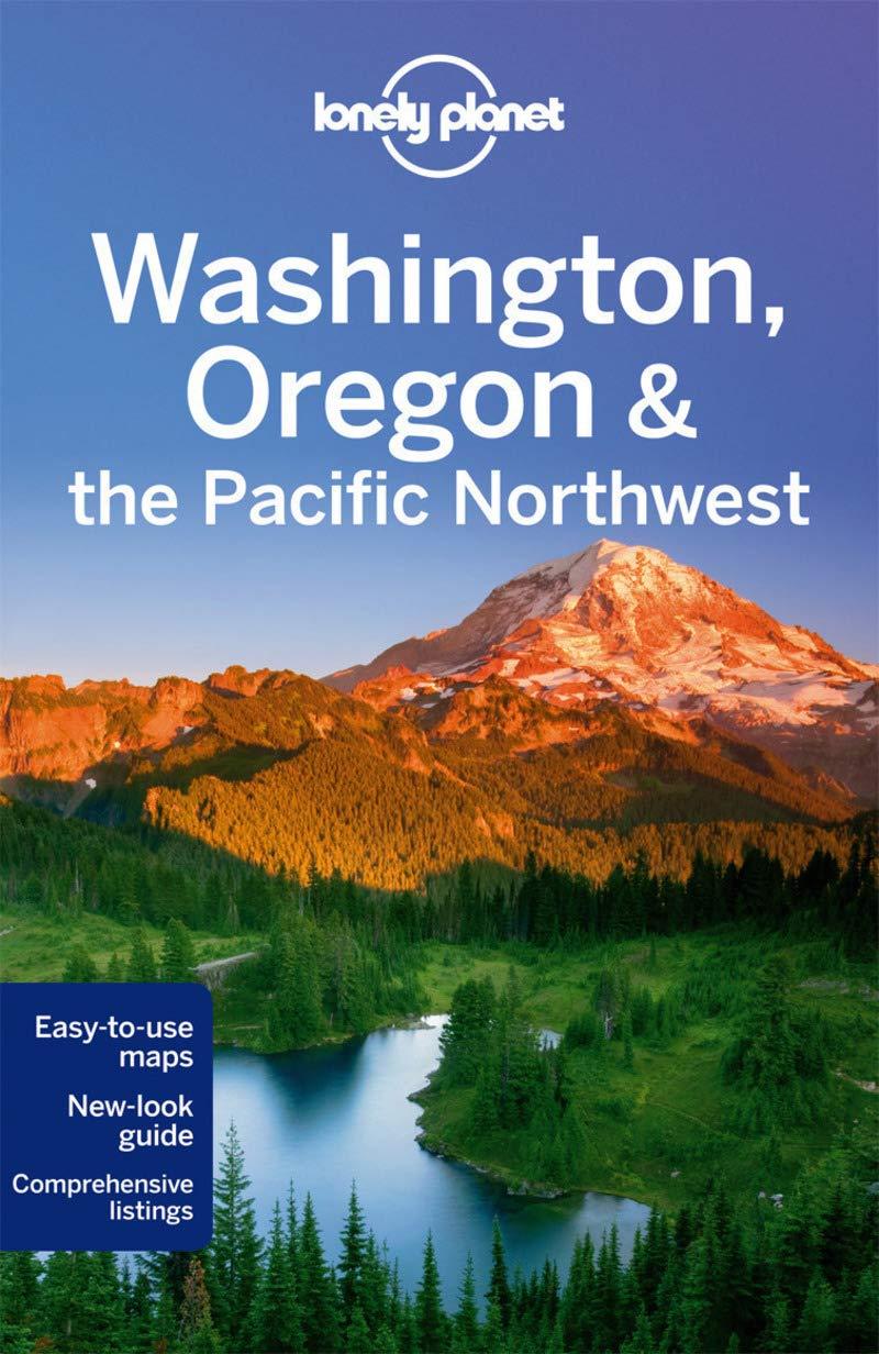 Lonely Planet Washington Oregon The Pacific Northwest Travel