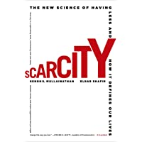 Scarcity: The New Science of Having Less and How It Defines Our Lives
