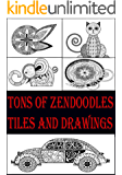 Tons of ZenDoodles Tiles and Drawings Volume 1 - 3: Step by Step Instructions for Tiles and Drawings (Like the Cover!) (English Edition)