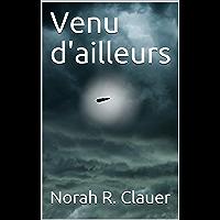 Venu d'ailleurs (French Edition)