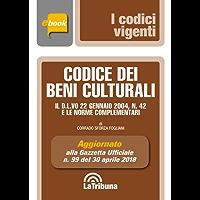 Codice dei beni culturali: Prima Edizione 2018 Collana Vigenti