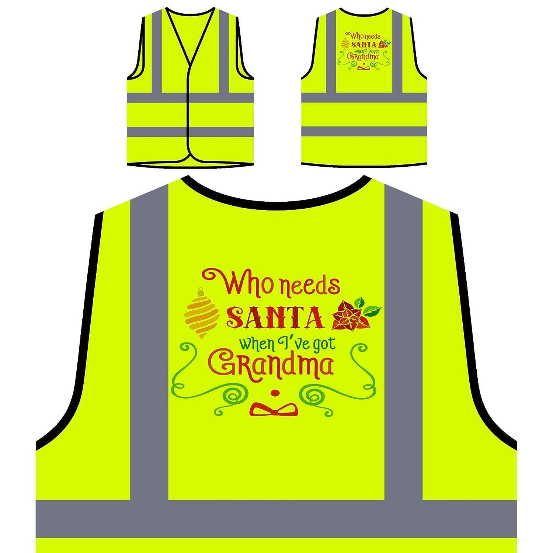 Wer Braucht Santa, Wenn Ich Oma Habe Personalisierte High Visibility Gelbe Sicherheitsjacke Weste s522v INNOGLEN