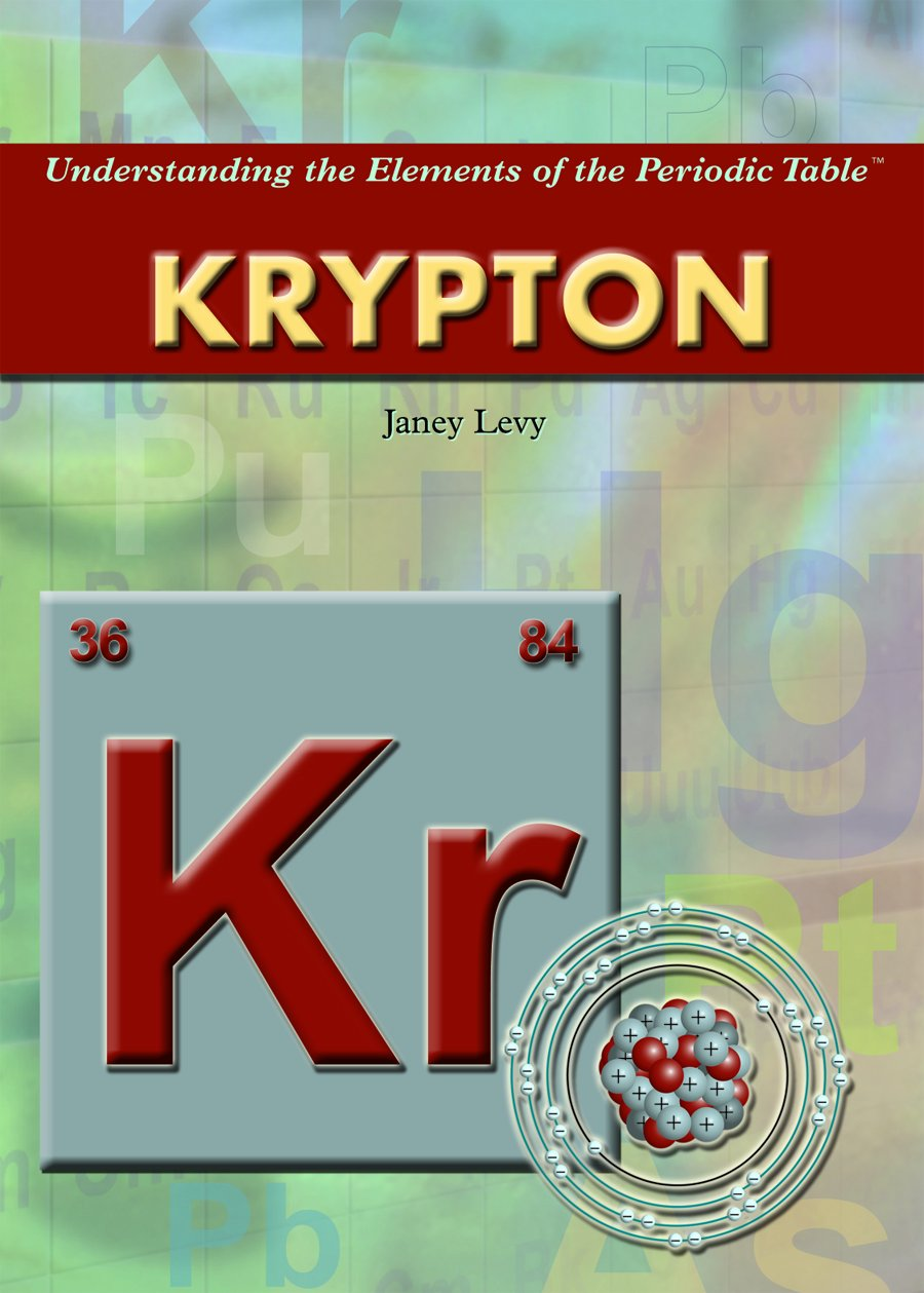 Krypton understanding the elements of the periodic table janey krypton understanding the elements of the periodic table janey levy 9781404217782 amazon books gamestrikefo Image collections