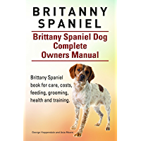 Britanny Spaniel. Brittany Spaniel book for care, costs, feeding, grooming, health and training. Brittany Spaniel Dog Owners Manual.