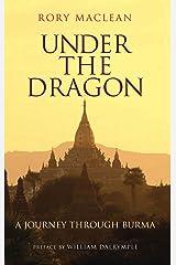 Under the Dragon: A Journey through Burma Kindle Edition