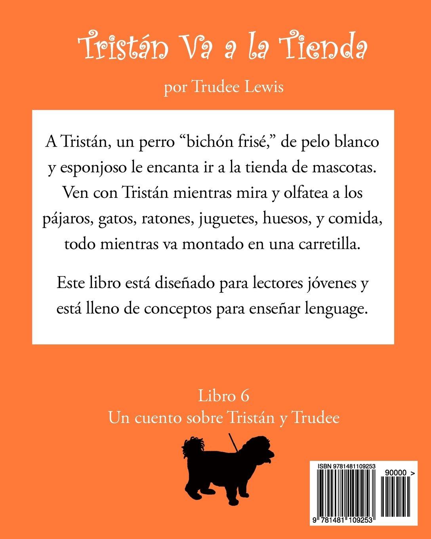 Tristan Va a la Tienda (Cuentos Sobre Tristan y Trudee) (Volume 6) (Spanish Edition): Trudee Lewis, Joanne Yates PhD, Joanne Yates, Mario Chocooj: ...