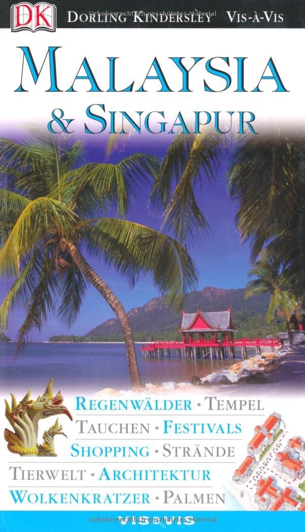 Vis-à-Vis Malaysia & Singapur