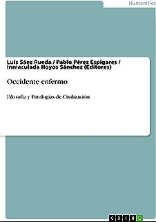 Occidente enfermo: Filosofía y Patologías de Civilización (Spanish Edition)