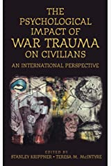 The Psychological Impact of War Trauma on Civilians: An International Perspective (Psychological Dimensions to War and Peace) Hardcover