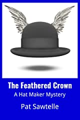 The Feathered Crown: A Hat Maker Mystery Kindle Edition