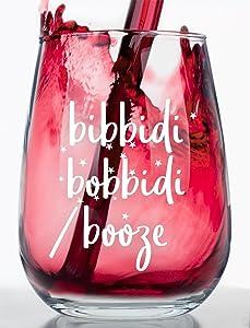Funny Stemless Wine Glass - Bibbidi Bobbidi Booze - Great Gift Under $15