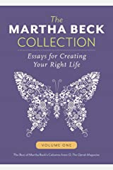 The Martha Beck Collection: Essays for Creating Your Right Life, Volume One (Volume 1) Paperback