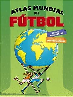 Atlas mundial del fútbol (Literatura Infantil (6-11 Años) - Libros-