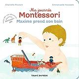 Ma journée Montessori, Tome 07: Maxime prend son bain