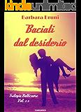 Baciati dal desiderio (Trilogia Batticuore #2.5)