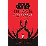 Star Wars: Thrawn Ascendancy (Book II: Greater Good) (Star Wars: The Ascendancy Trilogy)