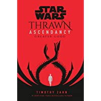 Star Wars: Thrawn Ascendancy (Book II: Greater Good) (Star Wars: The Ascendancy Trilogy)