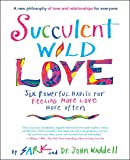 Succulent Wild Love: Six Powerful Habits for