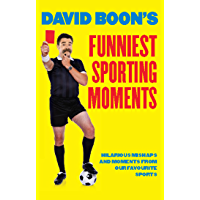 David Boon's Funniest Sporting Moments: Hilarious mishaps and moments from our favourite sports: Hilarious mishaps and…