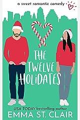 The Twelve Holidates: a Sweet Christmas RomCom Novella (Love Clichés Sweet RomCom Book 4) Kindle Edition