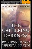The Gathering Darkness (The Fourth Awakening Series) (English Edition)